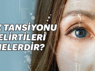 Göz tansiyonu , göz tansiyonu belirtileri , tansiyon , tansiyon belirtileri2